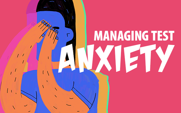 Managing Your Test Anxiety